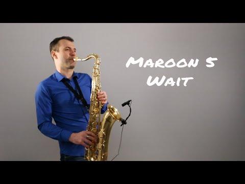 Maroon 5 - Wait Saxophone Cover by Juozas Kuraitis