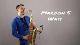 Baixar Maroon 5 - Wait [Saxophone Cover] by Juozas Kuraitis
