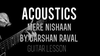 Mere Nishaan | Guitar Lesson | Darshan Raval | Badtameez Dil | Chords | Strumming