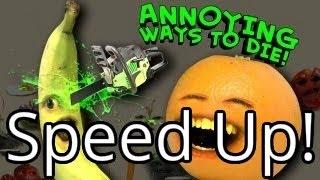 Annoying Orange - Annoying Ways to Die (Speed Up!)