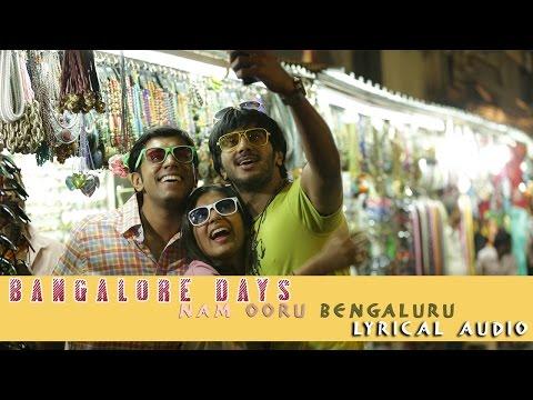 Nam Ooru Bengaluru-Bangalore Days  Dulquer Salman  Nazriya Nazim  Nivin  Full Song HD Lyrical Audio