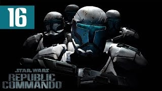 Star Wars: Republic Commando - Walkthrough - Part 16 - Ending
