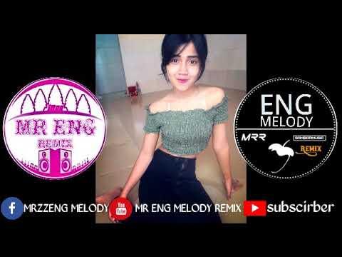 ភ្លេងរណ្ដំចិត្តសម័យថ្មីមកដល់ហើយNew Melody Remix Sin Bay Mr Eng Melody Remix and Mr Kdey