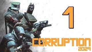 Прохождение CORRUPTION 2029 #1 - Место крушения | Помехи [Операция «Спаситель»]