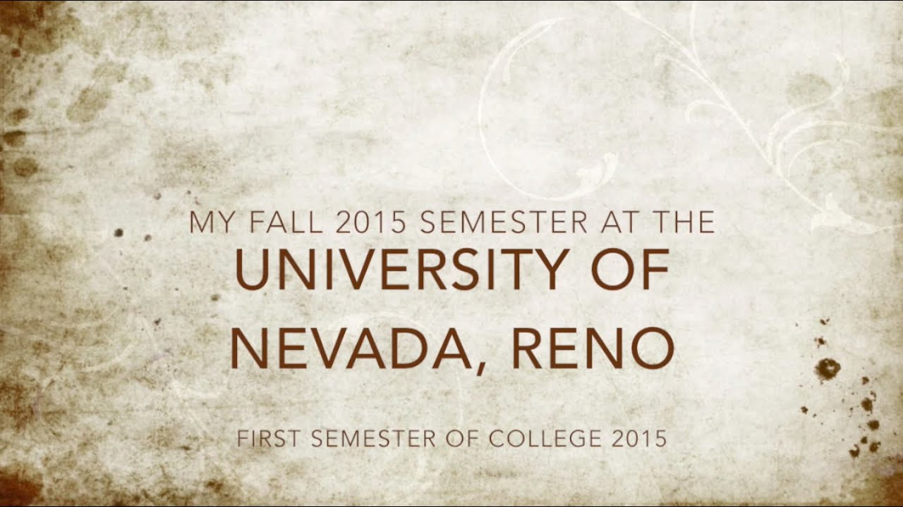 fall 2015 first semester at the university of nevada reno fall 2015 first semester at the university of nevada reno
