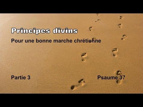 Principes divins pour une bonne marche chrétienne Partie 3