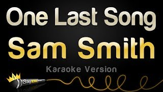 Sam Smith One Last Song Karaoke Version.mp3