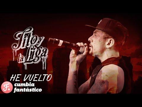 Tito y La Liga - He vuelto │ Video Clip 2018