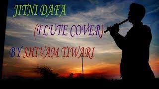 Jitni Dafa | Flute Cover | Shivam Tiwari | Instrumental