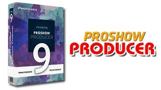 Tải và cài Proshow Producer 9 mới nhất làm video cực đẹp