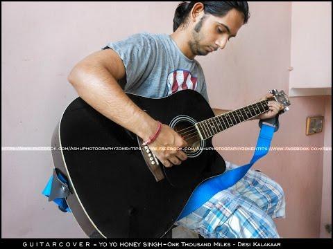 YO YO HONEY SINGH | One Thousand Miles Full Song | Desi Kalakaar | Guitar Cover | ASHU BREAKLESS |