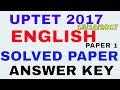 UPTET 2017- ENGLISH SOLVED PAPER I UPTET JUNIOR ENGLISH ANSWER KEY