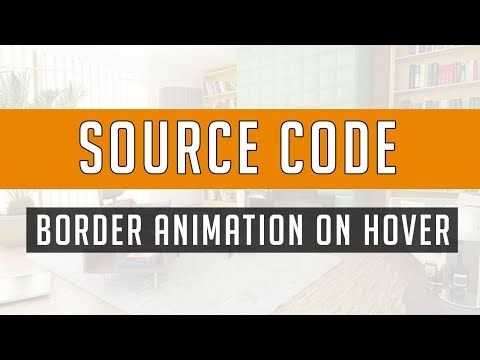 Border animation on hover ( Source Code )