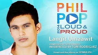 Download Tom Rodriguez - Langit Umaawit (Official Music Video) Philpop 2014
