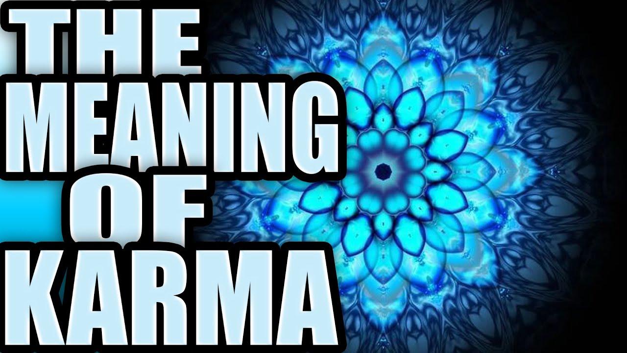 What Does Karma Mean? Karma Meaning Karma Definition! - YouTube
