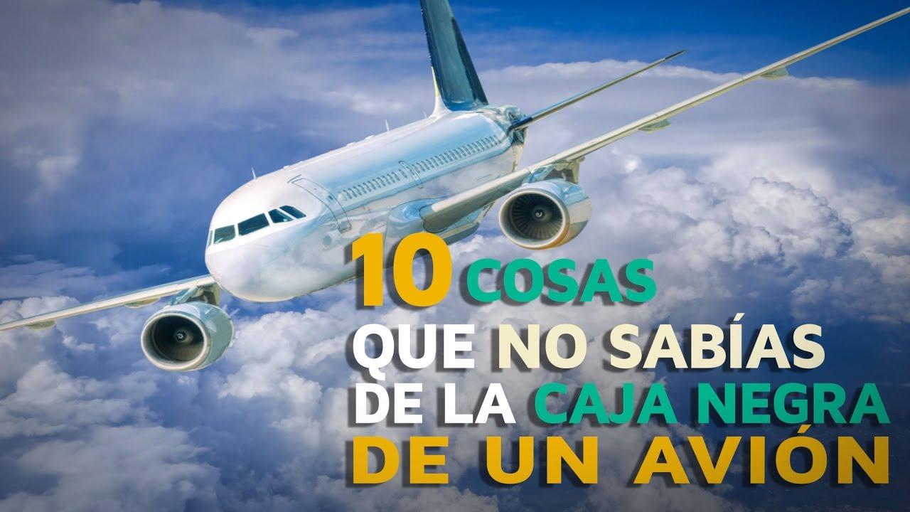 10 Cosas Que No Sabías De La Caja Negra De Un Avión Youtube