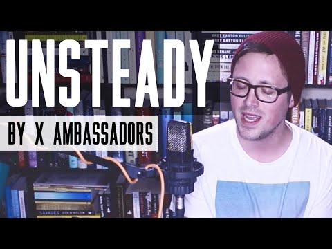 Unsteady - X Ambassadors Cover