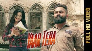 YAAR TERA (Full Video) | CHANDAN RANA | Latest Punjabi Songs 2017 | AMAR AUDIO
