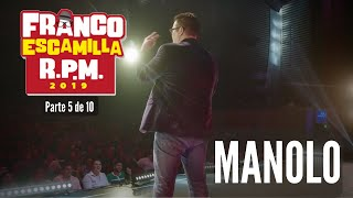 "Franco Escamilla RPM (Parte 5).- ""Manolo"""