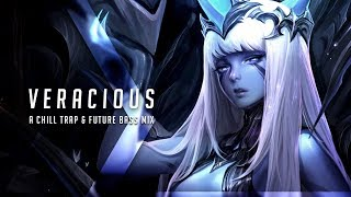Veracious A Chill TrapFuture Bass Mix