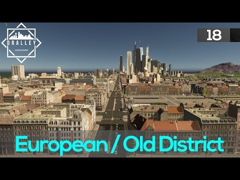 Cities Skyline : Dralley - Old District/European Theme (EP18)
