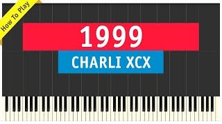 Charli XCX & Troye Sivan - 1999 - Piano Cover (Tutorial & Sheet Music)