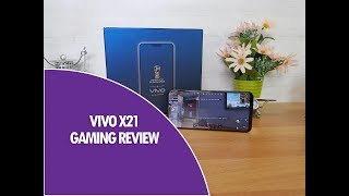 Vivo X21 Gaming Review with Heating Test and Battery Drain
