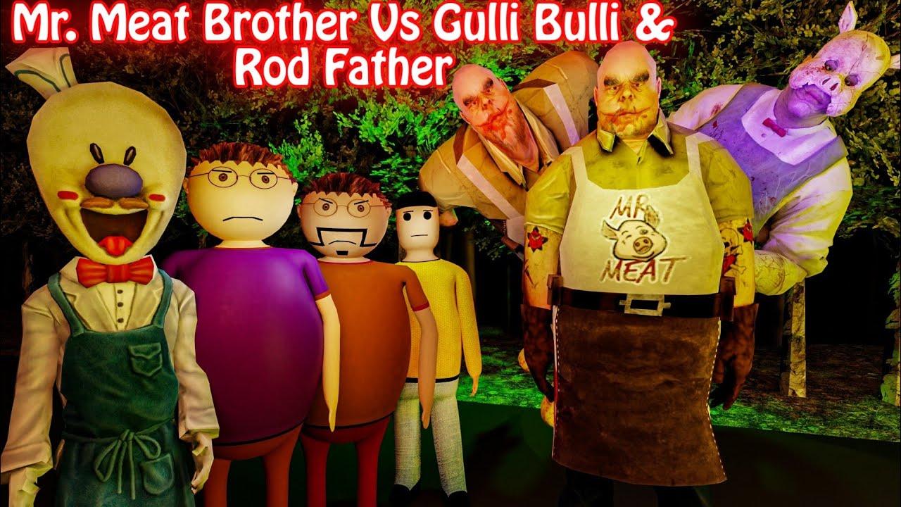 Mr. Meat Brother Vs Ice Scream Rod Father Horror Story Part 2 || Make Joke Horror || Gulli Bulli