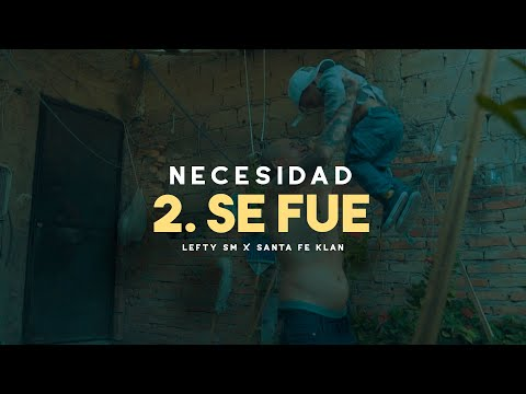 Lefty SM ft. Santa Fe Klan - 2. Se Fue
