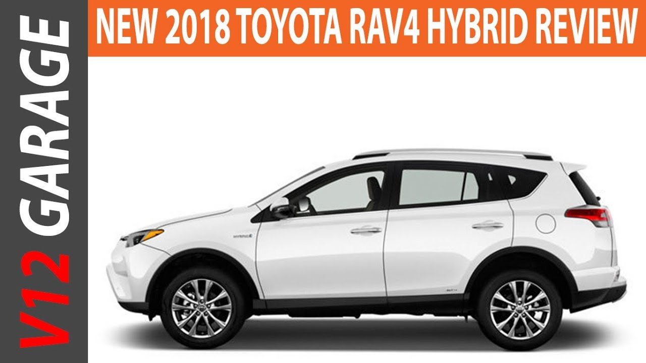 new 2018 toyota rav4 hybrid review specs and release youtube. Black Bedroom Furniture Sets. Home Design Ideas