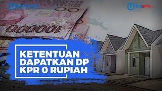 Berlaku Hari Ini! Berikut Ketentuan untuk Dapatkan DP KPR Rumah Nol Rupiah