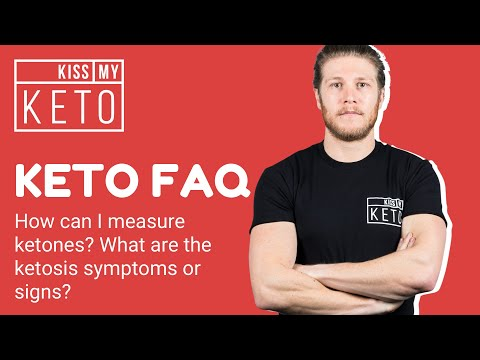 how-can-i-measure-ketones?-what-are-the-ketosis-symptoms-or-signs?