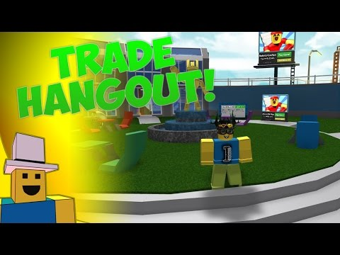 ROBLOX Trading   Trading at the TRADE HANGOUT!!!