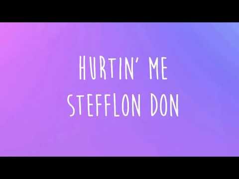 Hurtin' me stefflon don (lyrics)