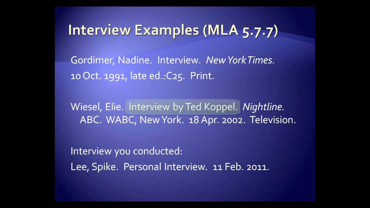 reference interview essays Mla handbook for writers of research papers 7th ed style — a brief, in-text parenthetical citation and a detailed reference list (bibliography) at interviews in-text citation published or broadcast interviews: whether using a direct quote or paraphrasing, put the interviewee's name and the date of the.