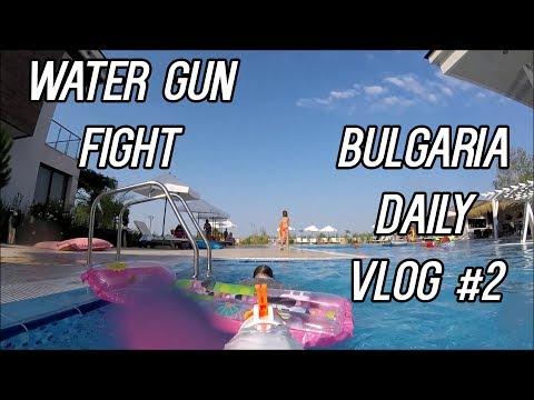 Water Gun Fight (Bulgaria Daily Vlog #2)