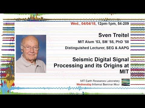 Sven Treitel: Seismic Digital Signal Processing and its origins at MIT