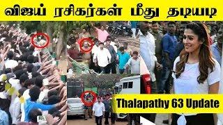 Thalapathy 63 Updates : Vijay Rasikargal Meethu Thadiyadi | Atlee | Nayanthara