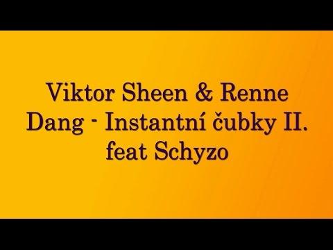Viktor Sheen & Renne Dang - Instantní čubky II. feat Schyzo - Lyrics