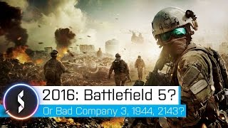 2016 Battlefield 5? Or Bad Company 3, 1944, 2143, Vietnam 2?