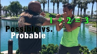 Why Your Martial Arts Don't Work! - Possible Vs. Probable