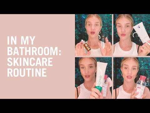 Rosie Huntington-Whiteley shares her skin care routine