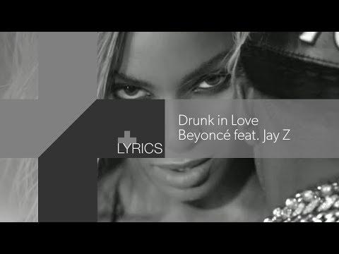 Drunk In Love (Explicit) [ft. Jay Z] - Beyoncé (+Lyrics video)