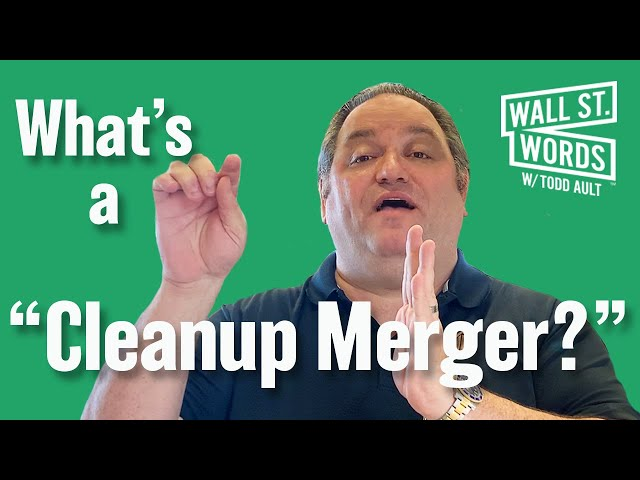 Wall Street Words word of the day = Cleanup Merger