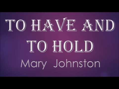 To Have and To Hold by Mary Johnston (Book Reading, British English Female Voice)