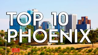 ✅ TOP 10: Things To Do In Phoenix