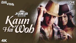Kaun Hai Woh (Jhankar) - Ishq Vishk   Shahid Kapoor, Shenaz Treasury   Alisha Chinai, Udit Narayan