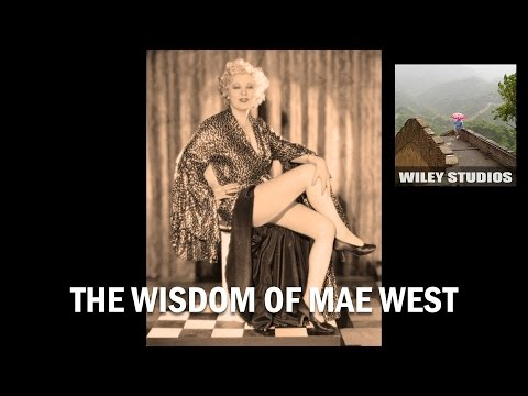 The Wisdom of Mae West  Famous Quotes