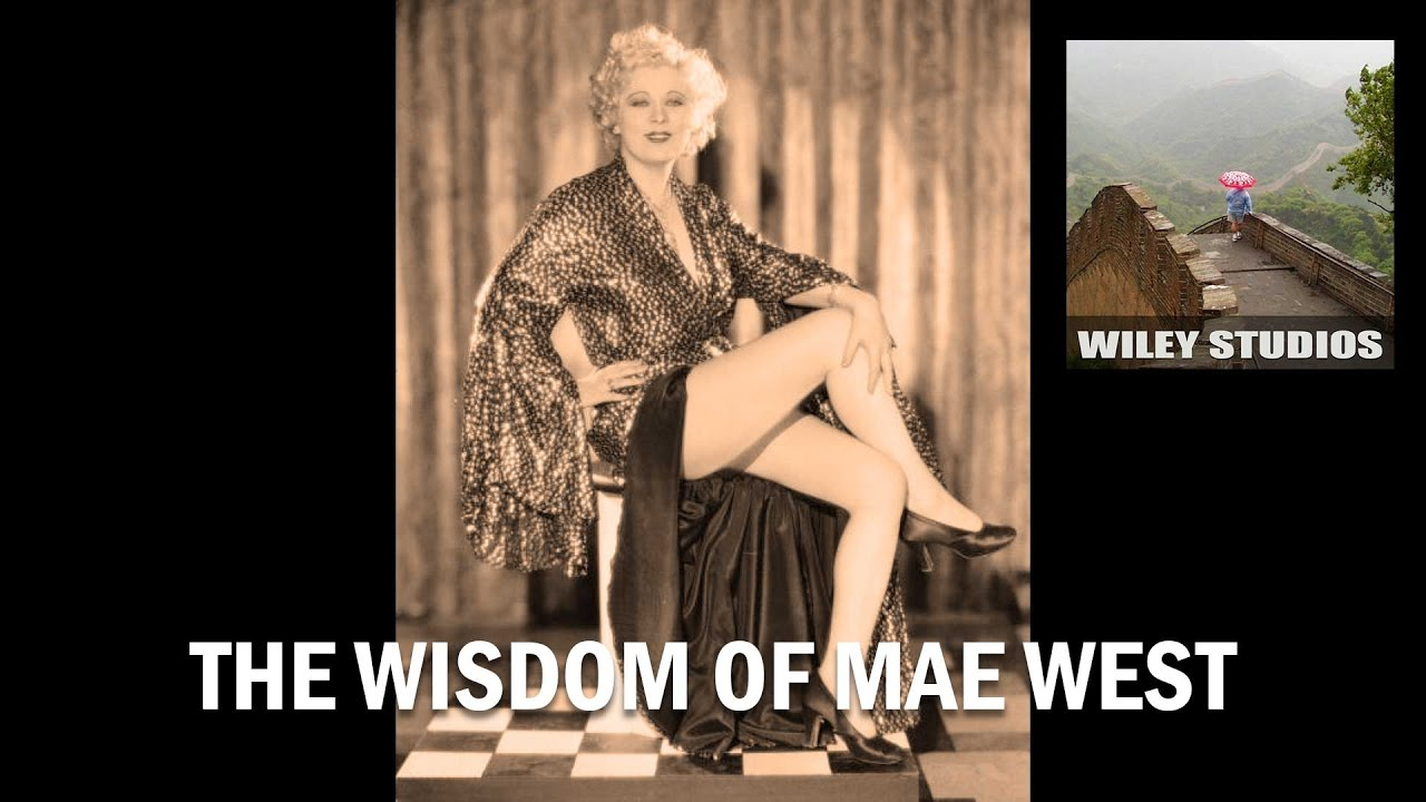 The Wisdom Of Mae West Famous Quotes Youtube