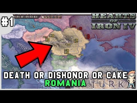 Let's Play: Hearts of Iron IV: Death or Dishonor or Cake - Non-Aligned Romania - Part 1